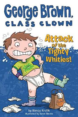 Attack of the Tighty Whities! By Krulik, Nancy E./ Blecha, Aaron (ILT)